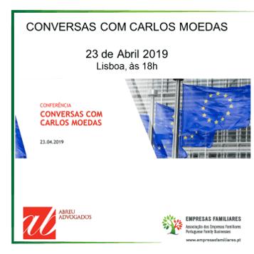 23 de Abril | Conversas com                  Carlos Moedas