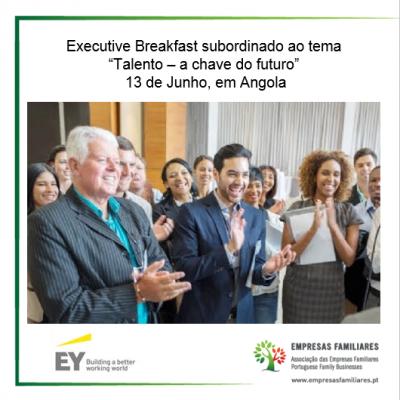 """Executive Breakfast subordinado ao tema """"Talento – a chave do futuro"""""""